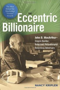 The Eccentric Billionaire: John D. MacArthur—Empire Builder