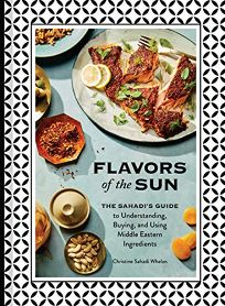 Flavors of the Sun: The Sahadi's Guide to Understanding