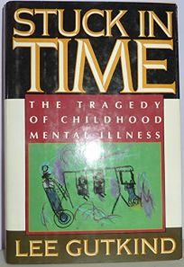 Stuck in Time: The Tragedy of Childhood Mental Illness