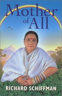 Mother of All: A Revelation of the Motherhood of God in the Life and Teachings of the Jillellamudi Mother
