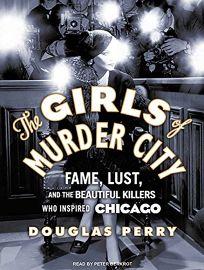 The Girls of Murder City: Fame