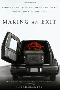 Making an Exit: From the Magnificent to the Macabre%E2%80%94How We Dignify the Dead