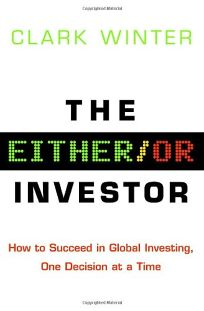 The Either/or Investor: How to Succeed in Global Investing