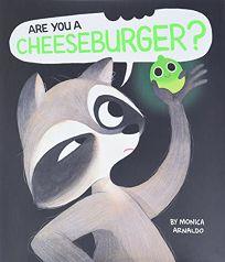 Are You a Cheeseburger?