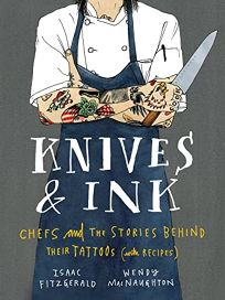 Knives & Ink: Chefs and the Stories Behind Their Tattoos with Recipes