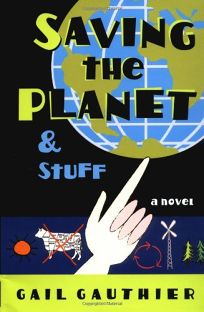 SAVING THE PLANET: & Stuff