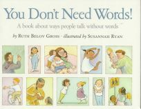 You Dont Need Words!: A Book about Ways People Talk Without Words