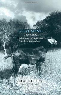 Goat Song: A Seasonal Life