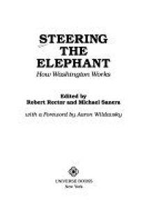 Steering the Elephant: How Washington Works