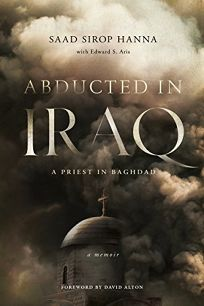 Abducted in Iraq: A Priest in Baghdad