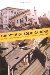 THE MYTH OF SOLID GROUND: Earthquakes