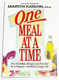 One Meal at a Time: The Incredibly Simple Low-Fat Diet for a Happier