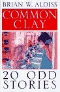 Common Clay: Twenty Odd Stories