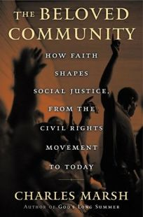 THE BELOVED COMMUNITY: How Faith Shapes Social Justice