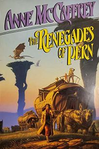 The Renegades of Pern: #7