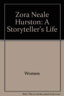 Zora Neale Hurston: A Storytellers Life