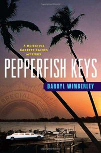 Pepperfish Keys: A Detective Barrett Raines Mystery