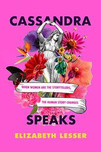 Cassandra Speaks: When Women Are the Storytellers