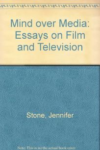 Mind Over Media: Essays on Film and Television