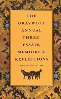 The Graywolf Annual Three: Essays