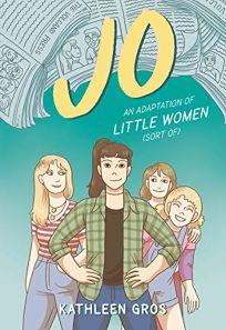 Jo: An Adaptation of 'Little Women' Sort Of