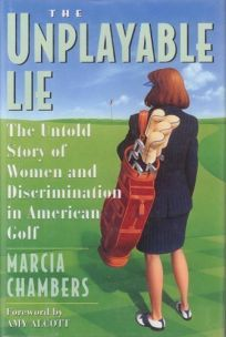 The Unplayable Lie: The Untold Story of Women and Discrimination in American Golf