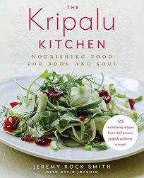 The Kripalu Kitchen: Nourishing Food for Body and Soul