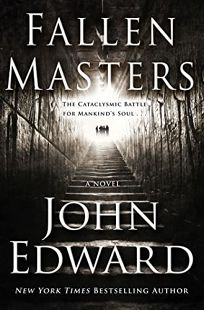 Fallen Masters: The Cataclysmic Battle for Mankinds Soul