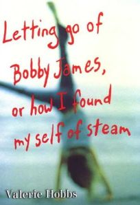 LETTING GO OF BOBBY JAMES