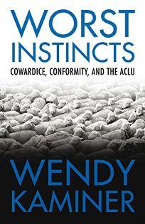 Worst Instincts: Cowardice
