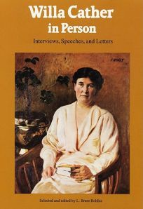 Willa Cather in Person: Interviews