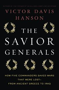 The Savior Generals: How Five Commanders Saved Wars that Were Lost—from Ancient Greece to Iraq