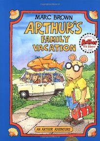 Arthurs Family Vacation: An Arthur Adventure