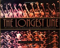 The Longest Line: Broadways Most Singular Sensation: A Chorus Line