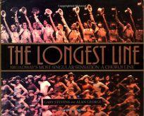 The Longest Line: Broadways Most Singular Sensation: A Chorus Line