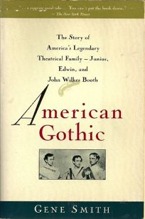 American Gothic: The Story of Americas Legendary Theatrical Family--Junius