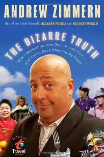 The Bizarre Truth: How I Walked Out the Door Mouth First... and Came Back Shaking My Head