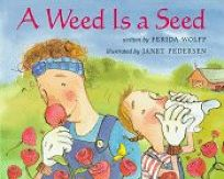 A Weed Is a Seed