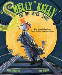 """Smelly"" Kelly and His Super Senses: How James Kelly's Nose Saved the New York City Subway"
