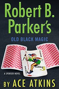Robert B. Parker's Old Black Magic: A Spenser Novel