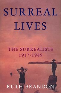 Surreal Lives: The Surrealists