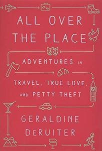 All Over the Place: Adventures in Travel
