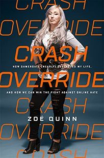 Crash Override: How GamerGate Nearly Destroyed My Life