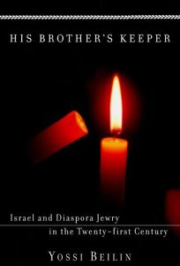 His Brothers Keeper: Israel and Diaspora Jewry in the Twenty-First Century