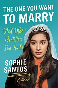The One You Want to Marry And Other Identities I've Had: A Memoir
