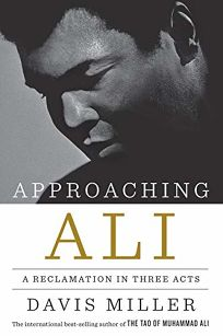 Approaching Ali: A Reclamation in Three Acts