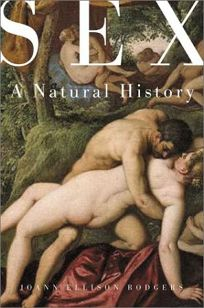 SEX: The Natural History of a Behavior