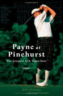 PAYNE AT PINEHURST: The Greatest U.S. Open Ever