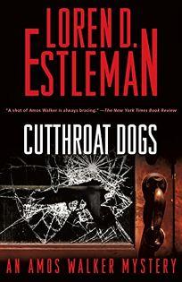 Cutthroat Dogs: An Amos Walker Novel