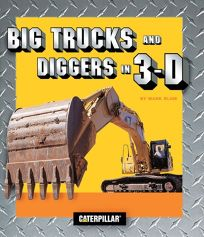 Big Trucks and Diggers in 3-D [With 3D Glasses]
